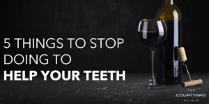 things to stop doing to help your teeth